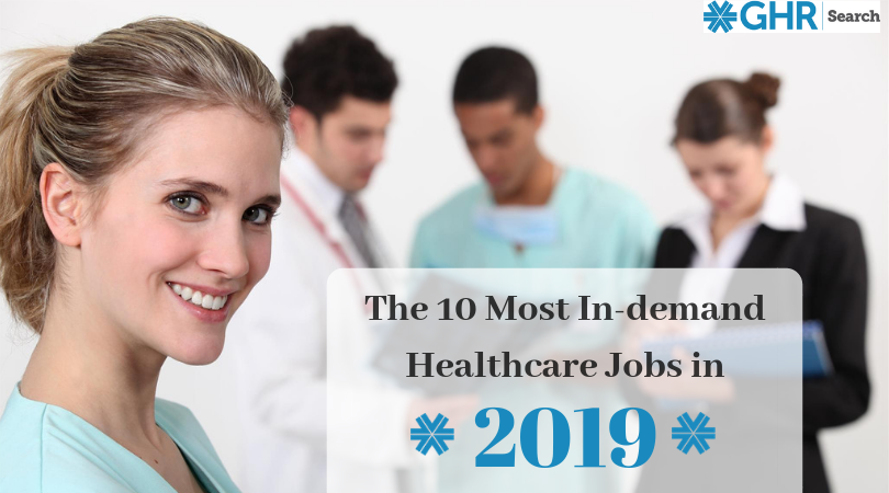 GHR - The 10 most in demand healthcare jobs in 2019 (1)